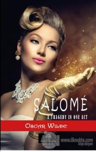 Salome: A Tragedy in One Act