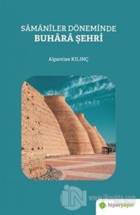 Samaniler Döneminde Buhara Şehri Alparslan Kılınç