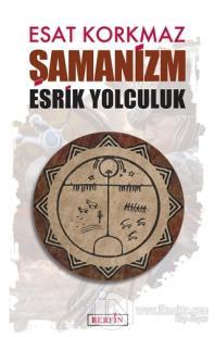 Şamanizm: Esrik Yolculuk