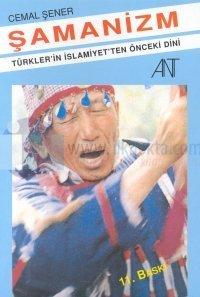 Şamanizm Türkler'in İslamiyet'ten Önceki Dini