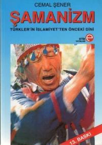 Şamanizm - Türkler'in İslamiyetten Önceki Dini