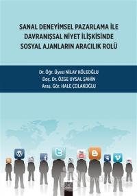 Sanal Deneyimsel Pazarlama İle Davranışsal Niyet İlişkisinde Sosyal Ajanların Aracılık Rolü