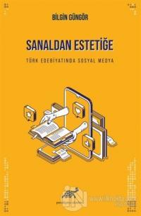 Sanaldan Estetiğe Türk Edebiyatında Sosyal Medya