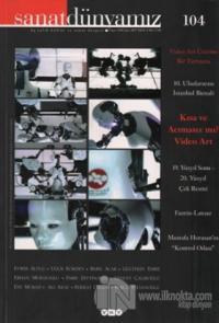 Sanat Dünyamız Üç Aylık Kültür ve Sanat Dergisi Sayı: 104