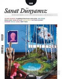 Sanat Dünyamız Üç Aylık Kültür ve Sanat Dergisi Sayı: 168