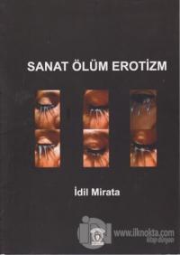Sanat Ölüm Erotizm %35 indirimli İdil Mirata