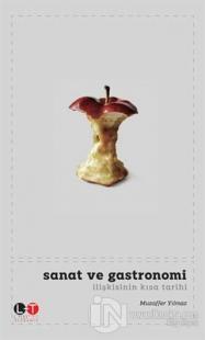 Sanat ve Gastronomi İlişkisinin Kısa Tarihi