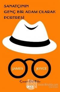 Sanatçının Genç Bir Adam Olarak Portresi James Joyce