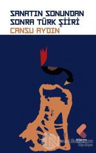 Sanatın Sonundan Sonra Türk Şiiri Cansu Aydın