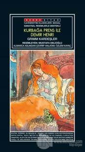 Sanatsal Resimli Kurbağa Prens ile Demir Henri - Grimm Masallar Grimm