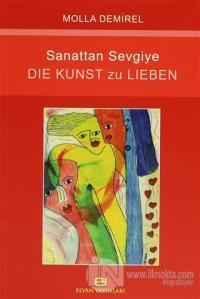 Sanattan Sevgiye - Die Kunst Zu Lieben