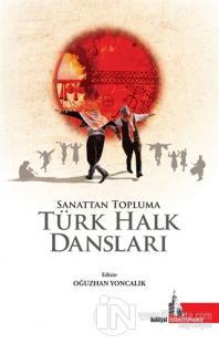 Sanattan Topluma Türk Halk Dansları (Ciltli)