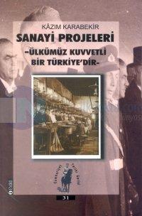 Sanayi Projeleri-Ülkümüz Kuvvetli Bir Türkiye'dir-
