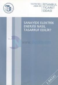 Sanayide Elektrik Enerjisi Nasıl Tasarruf Edilir?