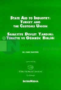 Sanayiye Devlet Yardımı: Türkiye ve Gümrük BirliğiState Aid to Industry: Turkey and The Customs Un
