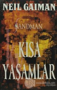 Sandman 7: Kısa Yaşamlar