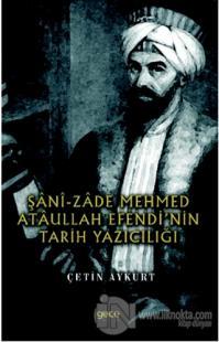 Şani-Zade Mehmed Ataullah Efendi'nin Tarih Yazıcılığı Çetin Aykurt