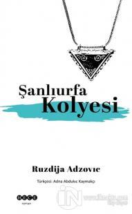 Şanlıurfa Kolyesi Ruzdija Adzovic
