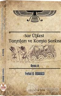 Sar Ülkesi Tanrıları ve Komia Şarkısı - Öykü 2