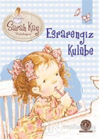 Sarah Kay Koleksiyonu 4 : Esrarengiz Kulübe