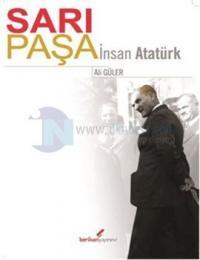 Sarı Paşa - İnsan Atatürk
