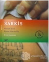 Sarkis: Ondan Bize / From Him to Us (İmzalı)