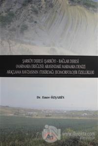 Şarköy Deresi (Şarköy) - Bağlar Deresi (Marmara Ereğlisi) Arasındaki Marmara Denizi Akaçlama Havzasının (Tekirdağ) Jeomorfolojik Özellikleri