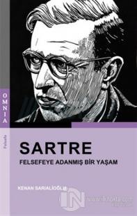 Sartre - Felsefeye Adanmış Bir Yaşam