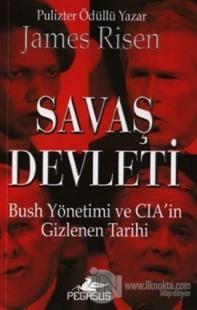 Savaş Devleti Bush Yönetiminin ve CIA'in Gizlenen Tarihi