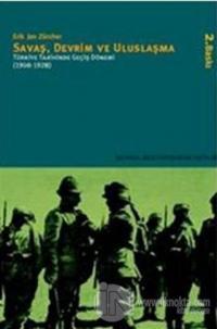 Savaş, Devrim ve Uluslaşma Türkiye Tarihinde Geçiş Dönemi (1908-1928)