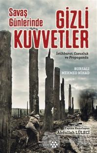 Savaş Günlerinde Gizli Kuvvetler Mehmed Nihad