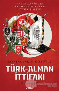 Savaşanların Gözüyle Türk-Alman İttifakı (1914-1918)