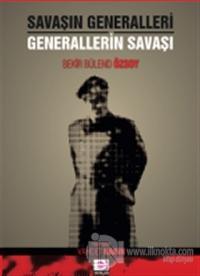 Savaşın Generalleri Generallerin Savaşı