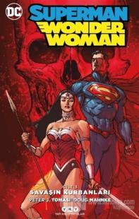 Savaşın Kurbanları - Superman Wonder Woman Cilt 3