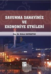 Savunma Sanayimiz ve Ekonomiye Etkileri
