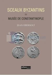 Sceaux Byzantins Du Musee De Constantinople Jean Ebersolt