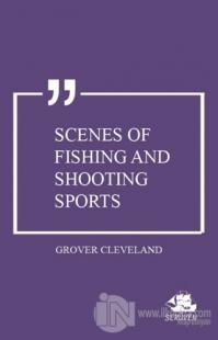 Scenes of Fishing and Shooting Sports