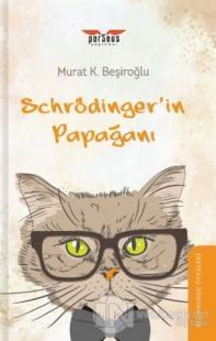 Schrödinger'in Papağanı Murat K. Beşiroğlu