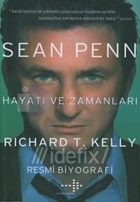 Sean Penn - Hayatı ve Zamanları