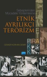 Sebeplerinden Mücadele Yöntemlerine Etnik Ayrılıkçı Terörizm