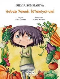 Sebze Yemek İstemiyorum! Silvia Sommariva