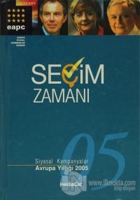 Seçim Zamanı  Siyasal Kampanyalar Avrupa Yıllığı 2005 (Ciltli)