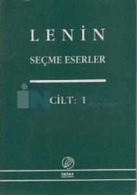 Seçme Eserler Cilt: 1 - Birinci Rus Devrimi'nin Önkoşulları 1894-1899