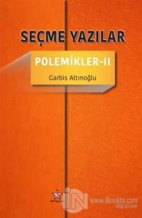 Seçme Yazılar - Polemikler 2