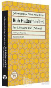 Şehbenderzade Filibeli Ahmed Hilmi - Ruh Hallerinin İlmi