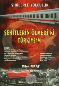 Şehitlerin Ölmedi ki Türkiye'm
