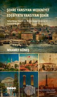Şehre Yansıyan Medeniyet Edebiyata Yansıyan Şehir Mehmet Güneş