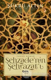 Şehzade'nin Şehrazat'ı %25 indirimli Şükrü Altın