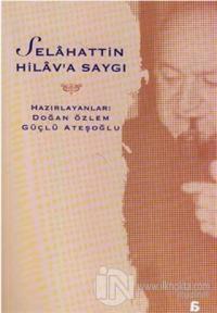 Selahattin Hilav'a Saygı