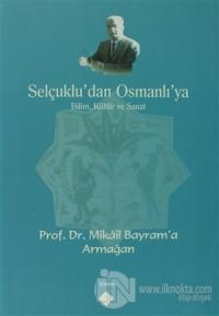 Selçuklu'dan Osmanlı'ya Bilim, Kültür ve Sanat
